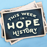 THIS WEEK IN HOPE HISTORY: Alpha